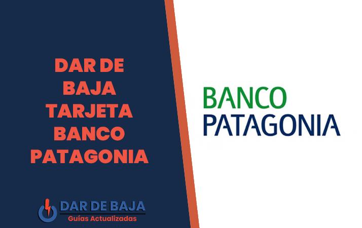 dar de baja tarjeta banco patagonia
